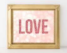 Love Print 8x10 Instant Download Love Printable Art Pink Nursery Decor Wedding Printable Valentine Decor Teen Decor Glitter Print Bokeh
