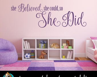 She Believed She Could, so She Did Quote Wall Decal - Quote Decal - Girls Room Decor