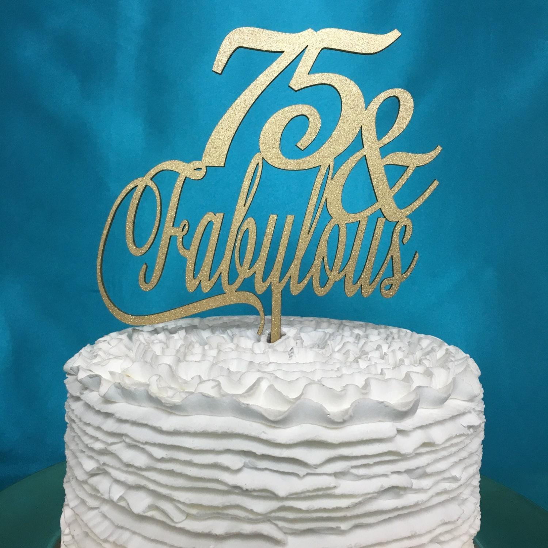 75th Birthday Cake Topper 75 Amp Fabulous Cake Topper Gold
