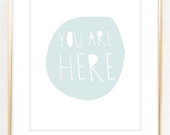You Are Here Art Print. Typographic Art. Inspirational Art. Wall Art. Office Decor. Nursery Decor. Scandinavian Art. Motivational art