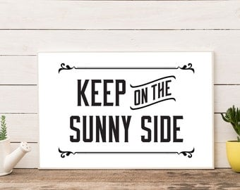 "PDF Printable • ""Keep on the Sunny Side"" • Instant Digital Download"
