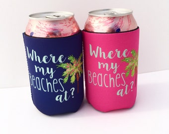 Where My Beaches At? Palm Tree Bachelorette Party/Wedding Can/Drink Hugger/Beverage Insulator