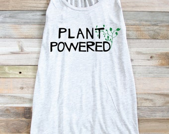 Vegan Tank - Plant Powered Tank - Funny Vegan Tank - Vegan Top - Vegan Shirt - Vegetarian Tank Top