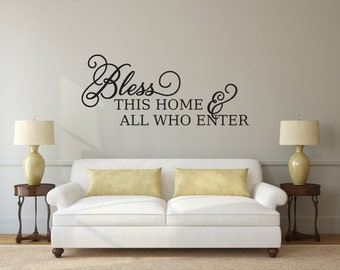 Bless this home and all who enter - Vinyl Wall Decor Decal
