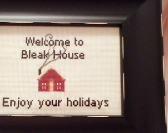 Welcome to Bleak House, Enjoy Your Holidays Cross Stitch Framed Art