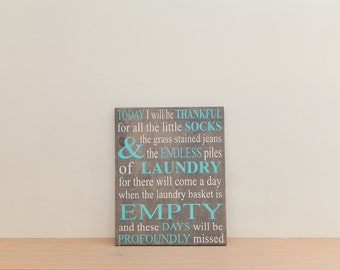 Laundry Sign - Today I will be thankful for Laundry...Profoundly Missed 16x20 Laundry Room Wood Sign (Grey/White/Turq.)