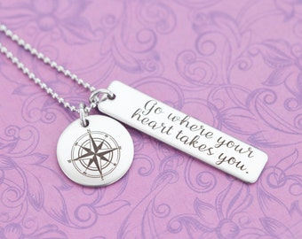 Go Where Your Heart Takes You Pendant - Engraved Jewelry - Wanderlust - Travel - Compass - Compass Necklace