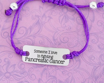 Someone I Love is Fighting Cancer - Pancreatic Cancer - Awareness Jewelry - Awareness Bracelet - Adjustable Bracelet - Engraved Jewelry