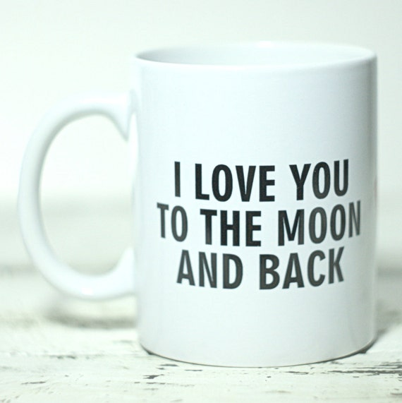 I Love You Quotes: Items Similar To I Love You To The Moon And Back Mug