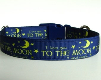 I Love you to the Moon and Back Dog Collar or Leash