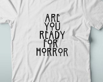 Are You Ready For Horror T Shirt