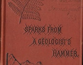 1881 Sparks From A Geologist's Hammer. First Printing