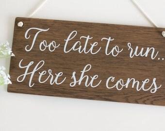 Too late to run, Here she comes Wooden Wedding Sign Page Boy Sign Rustic Wooden Wedding Signs,  Wedding Decor, Boho Wedding