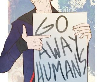 Go Away Humans - 12th Doctor 11x17 Print