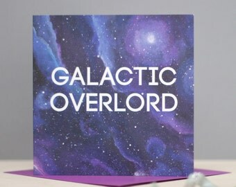 Geek Birthday Card - Galactic Overlord Card - Star Wars Birthday Card - Space Card - Galaxy Print Card - Card for Nerds