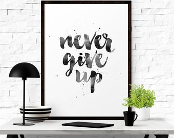 Motivational poster, Never give up, Printable quote art, Digital art, Gift for husband, Typography print, Poster print, Motivation wall art