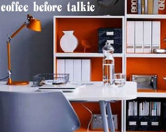 Coffee before Talkie - wall decal