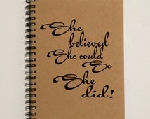 Writing Journal Notebook - She believed she could so she did - 5 x 7 Journal, Notebook, Diary, Sketchbook, To Do List Notebook, Memory book