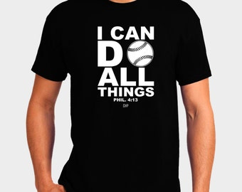 I Can Do All Things Baseball T-Shirt Bible Verse Scripture Philippians 4:13 Christian T-Shirt - Christian Apparel - Religious Shirt