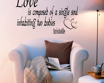 Vinyl Wall Decal Love Quote Love Is Composed Of A Single Soul Inhabiting Two Bodies Aristotle Quote Vinyl Lettering Love Gifts Z52
