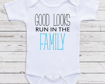 "Funny Baby Clothes ""Good Looks Run In The Family"" Long or Short Sleeve for Babies, Newborn Clothing, Baby Clothing C119"