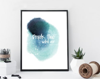 Inspirational watercolor quote print, indigo turquoise watercolor wash print, motivational poster, home wall decor, apartment wall art, gift