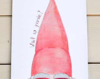 What Up Gnomie Friendship Card. Just because card. Miss you card. Gnome card.