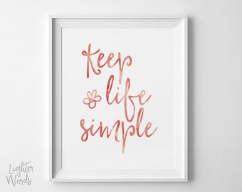 Keep life simple, motivational wall art, inspirational art print, typography art, printable, INSTANT DOWNLOAD