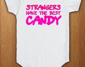 Strangers Have The Best Candy Baby Onesie Adult Mens Womens Funny Shirt Sweets Chocolate Stranger Danger Humor Slogan