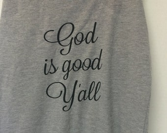 God is Good Y'all Custom Shirt Design