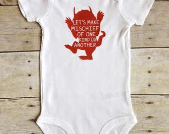 Where The Wild Things Are - Let's Make Mischief- Wild Things Bodysuit - Wild Things Shirt - Baby Gift - Baby Shower Gift - Teacher Baby Gift