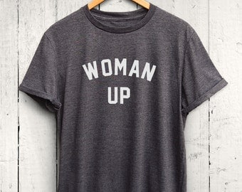 Woman Up T Shirt - feminist tshirt, funny feminsm t shirt, funny gym tshirt, funny workout shirt, feminist shirt, womens gym tshirt