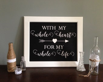 With My Whole Heart Chalkboard Style Wedding Sign