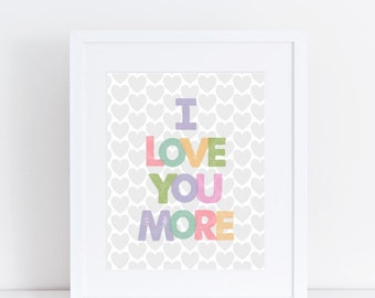 I Love You More - 8x10 Print