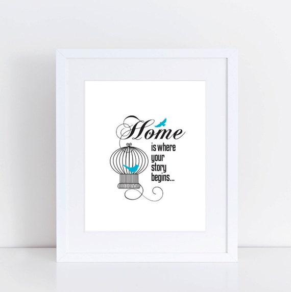 Home is Where Your Story Begins Print, Quote art print, Home sweet home print, 8x10 art print, birds art print, birdcage art print, Home art