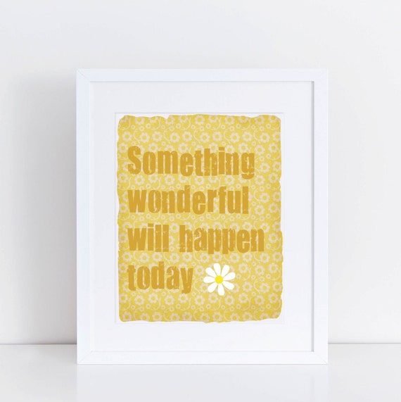 Something Wonderful Will Happen Today - 8x10 Print
