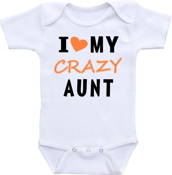 I love my crazy aunt onesie 174 brand gerber onesie by