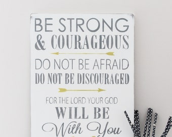 Bible Verse Wood Sign, Be Strong and Courageous, Custom Sign, Joshua 1:9 , Wood Wall Art,  Spiritual Quote Sign