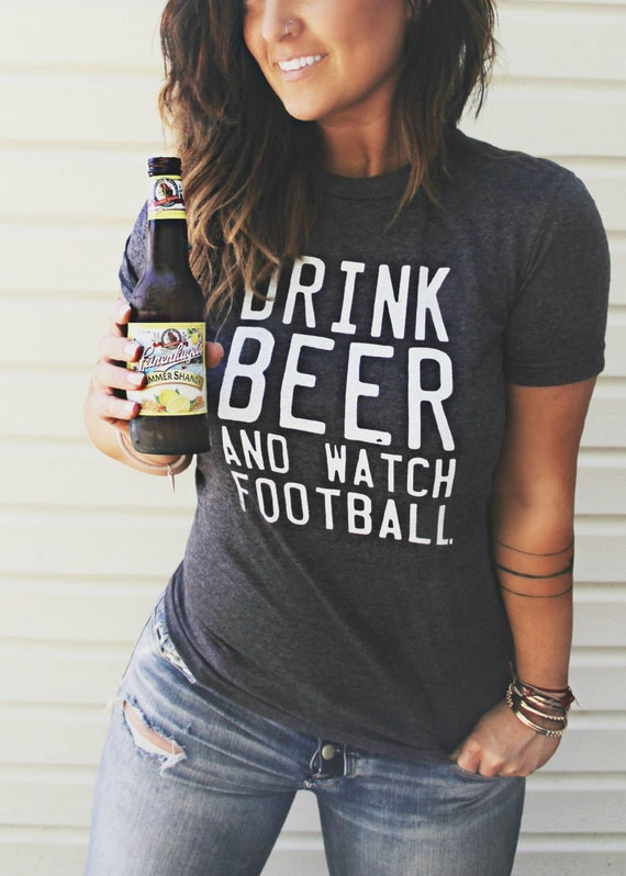 FREE SHIPPING- Drink Beer And Watch Football, Choose Your Size, Style & Color (Put size in message to seller section)