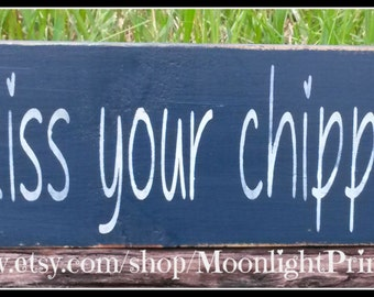 Always Kiss Your Chippy Goodbye, CHP, Police Wife, Wooden Signs, Police, Policeman, Law Enforcement, Primitive