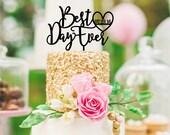 Wedding Cake Topper - Best Day Ever Wedding Cake Topper - Bridal Shower Cake Topper