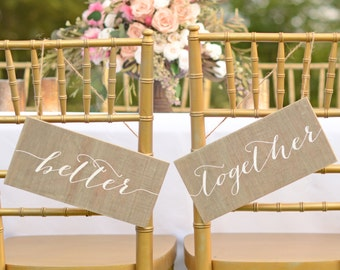 Better Together Sign, Better Together chair Sign, Mrs and Mrs Signs, Wedding Chair Signs, Bride and Groom Signs, Wedding Chair Decor