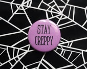 Stay Creppy - Halloween Pinback Button