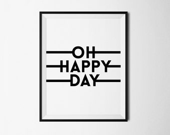 Happy print, Oh happy day, printable, happy day, happy day download, printable wall decor, happy printable, inspirational printable, quotes