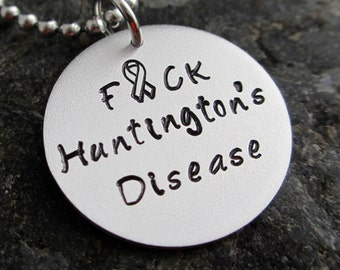 F*CK Huntington's Disease - Hand Stamped Necklace - Huntington's Disease Support necklace - Huntington's Disease jewelry