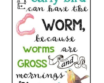 The Early Bird Gets the Worm - Digital Print Worms Birds Early Birds Springtime Computer Graphic Funny Humorous