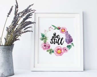 Be still print, floral quote, bible verse, typography print, bible verse art, floral print,