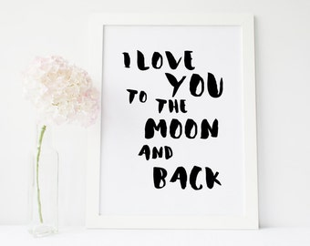 I love you to the moon and back, printable quote, printable art, typography print, love print, valentine print, wall art quote, nursery art