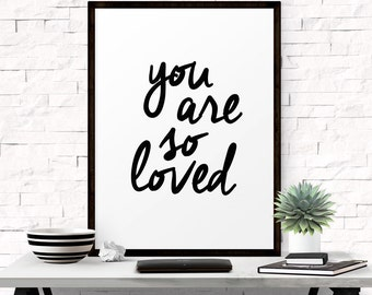 You are so loved print, Gift for best friend, Typography print, Nursery decor, Bedroom wall art, Love print, Printable poster Print download