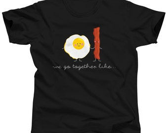 Gift For Best Friend - We Go Together Like Eggs and Bacon - Breakfast Food - Best Friend Shirt -  BFF Shirt - Best Friend Gift - Matching